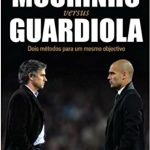 Libro Mourinho versus Guardiola. Dos métodos para un mismo objetivo