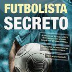 Libro Yo soy el futbolista secreto