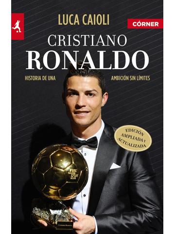 Cristiano Ronaldo historia de una ambición