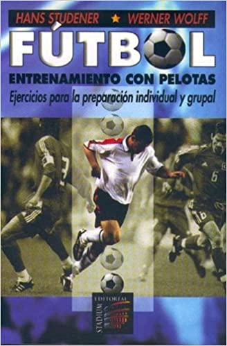 Futbol entrenamiento con pelotas Ejercicios para la preparacion individual y grupal