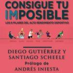 Libro Consigue tu imposible. Los 6 pilares del alto rendimiento