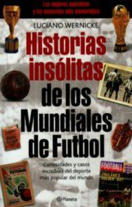 historias insolitas de los mundiales de futbol
